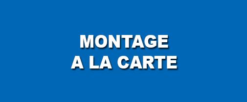 MONTAGE A LA CARTE